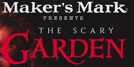 Maker's Mark Presents THE SCARY GARDEN tickets