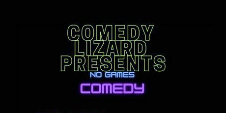 No Games Comedy tickets