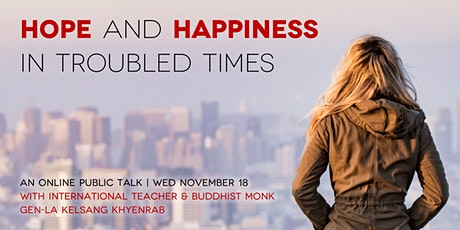 Hope and Happiness in Troubled Times tickets