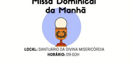 SANTA MISSA DOMINICAL DA MANHÃ ingressos
