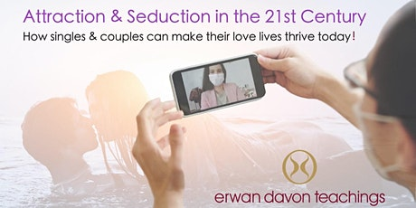 Attraction & Seduction in the 21st Century (for singles & couples) tickets
