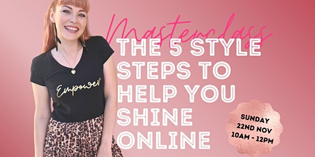 The 5 Style Steps To Help You Shine Online tickets