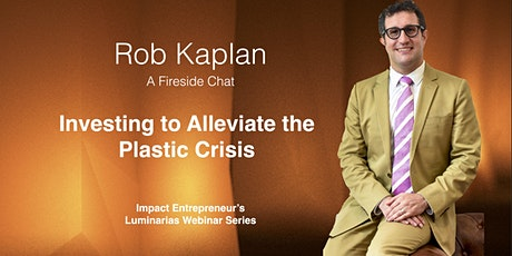 Investing to Alleviate the Plastic Crisis with Rob Kaplan tickets
