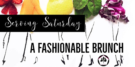 Serving Saturday: A Fashionable Brunch tickets
