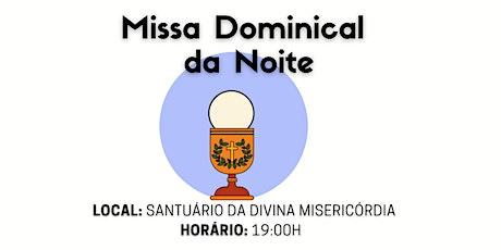 SANTA MISSA DOMINICAL DA NOITE ingressos