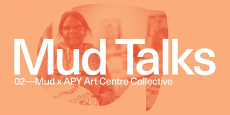 Mud Talks 02: The Power of Indigenous Art in Contemporary Australia tickets