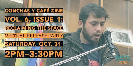 Conchas y Café Zine; Vol. 6, Issue 1 Virtual Release Party tickets