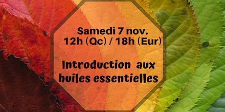 Webinaire - Intro aux huiles essentielles  samedi 7 nov 12h (Qc) / 18h (Fr) billets
