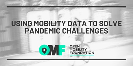 Using Mobility Data to Solve Pandemic Challenges tickets