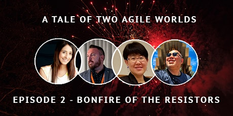 A Tale of Two Agile Worlds - Episode 2 tickets