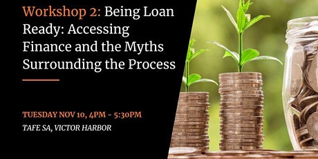 Being Loan Ready: Accessing Finance and the Myths Surrounding the Process tickets