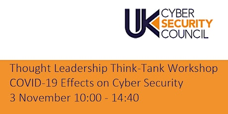 Thought Leadership  Series Workshop - COVID-19 Effects on Cyber Security' tickets