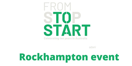 From Stop to Start: Celebrating ten years of Adani in Australia-Rockhampton tickets