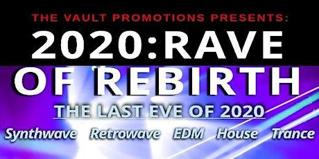 2020: Rave of Rebirth tickets