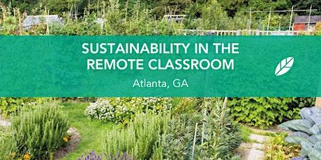 EcoRise: Sustainability in the Remote Classroom: Atlanta tickets