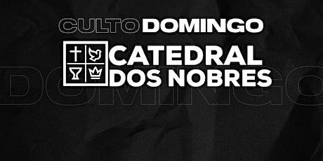 CULTO DOMINGO | IEQ Catedral dos Nobres tickets