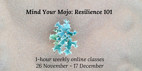 Mind Your Mojo: Resilience 101 tickets