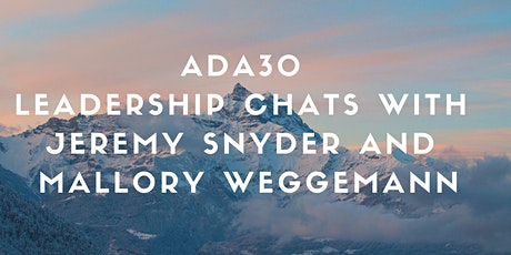 November 18 ADA30 Leadership Chats with Jeremy Snyder and Mallory Weggemann tickets