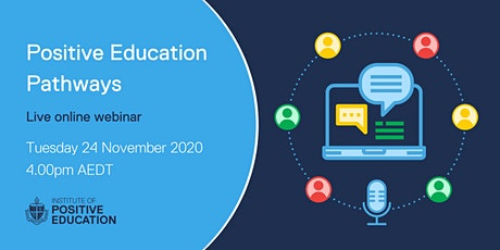 Positive Education Pathways Webinar (24 November 2020) tickets