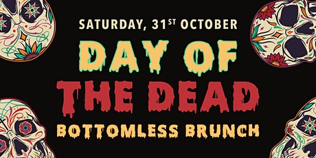DAY OF THE DEAD BOTTOMLESS BRUNCH tickets