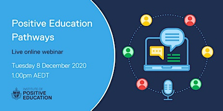 Positive Education Pathways Webinar (8 December 2020) tickets
