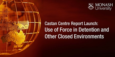 Report Launch: Use of Force in Detention and Other Closed Environments tickets