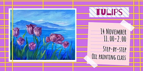 TULIPS - Oil painting workshop tickets