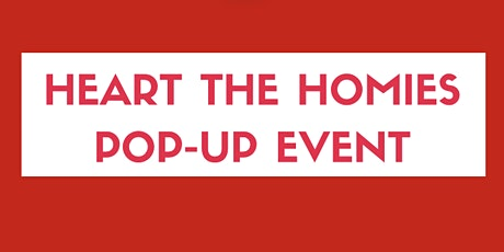 Heart The Homies Pop-Up Event tickets