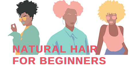 Natural Hair for Beginners tickets