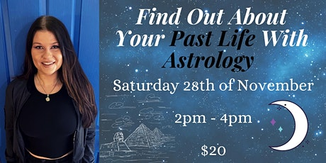 Find Out About Your Past Life With Astrology tickets