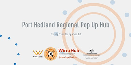 Wirra Hub: Port Hedland Regional Pop Up  Hub tickets