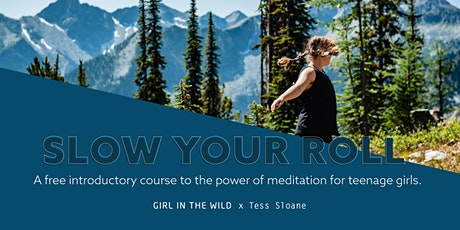 Slow Your Roll: An Intro to Meditation for Teenage Girls tickets