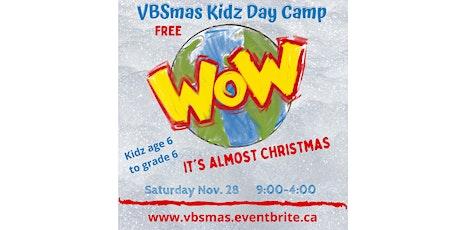 WOW it's almost Christmas VBSmas  Kidz Saturday Camp tickets