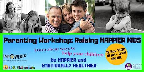 PARENTING WORKSHOP - Raising Happier Kid tickets