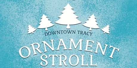 Downtown Tracy Holiday Ornament Stroll - 2020 tickets