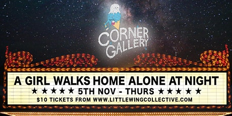A Girl Walks Home Alone At Night - The Corner Gallery tickets