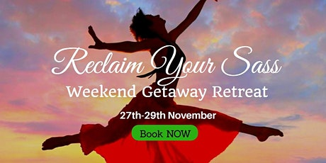 Reclaim Your Sass - Weekend Getaway Retreat tickets