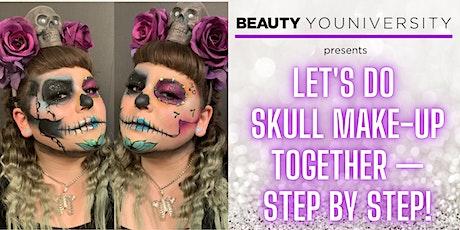 Let's Do SKULL Make-Up Together — Step by Step! tickets