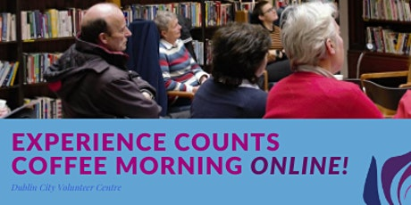 Experience Counts November Online Coffee Morning  with Irish Cancer Society tickets