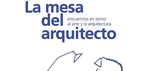 """La Mesa del Arquitecto 7: Fernando Valderrama, """"Cosas sueltas"""" tickets"""