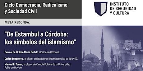 Mesa redonda 'De Estambul a Córdoba: los símbolos del islamismo' entradas