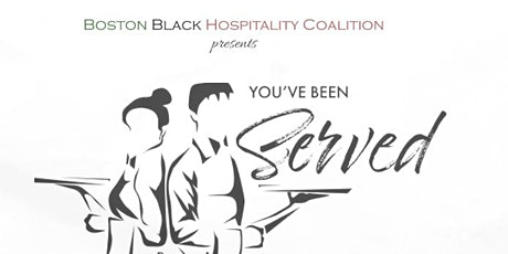Boston Black Hospitality Coalition Presents: You've Been Served tickets