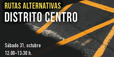 Rutas alternativas: Distrito Centro entradas