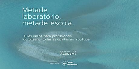 Aulas online para profissionais do oceano - Ocean Lab Academy ingressos