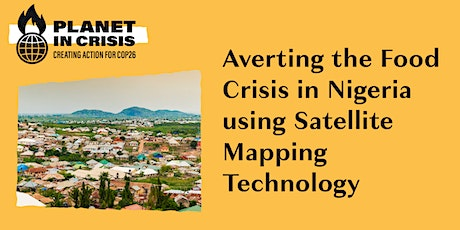 Averting the Food Crisis in Nigeria using Satellite Mapping Technology tickets