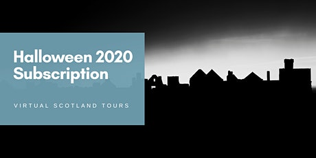 Halloween 2020 - Virtual Scotland Tours Subscription Package tickets