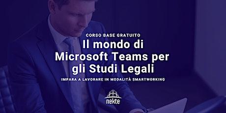 Il mondo di Microsoft Teams per gli Studi Legali biglietti