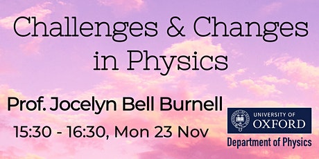Challenges & Changes in Physics: Prof. Jocelyn Bell Burnell tickets