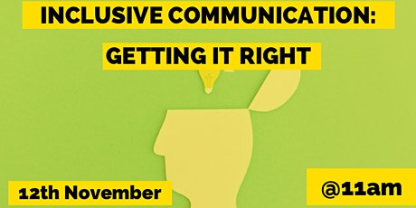 Inclusive Communication: Getting it right tickets