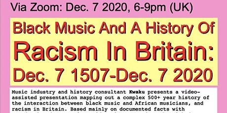 Black Music And A History Of Racism In Britain: Dec. 7 1507-Dec. 7 2020 tickets
